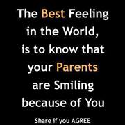 Best feeling =parents smiling