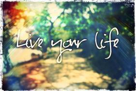 LIVE YOUR LIFE -V&R